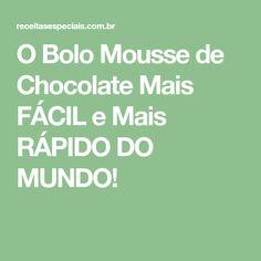 O Bolo Mousse de Chocolate Mais FÁCIL e Mais RÁPIDO DO MUNDO!