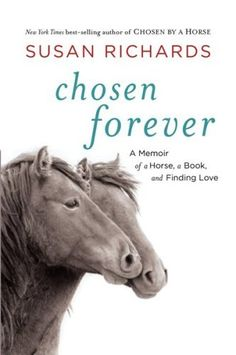 Book annotation not available for this title.Title: Chosen ForeverAuthor: Richards, SusanPublisher: Houghton Mifflin HarcourtPublication Date: of Pages: Type: PAPERBACKLibrary of Congress: 2009007735 Horse Movies, Horse Books, Books To Read, My Books, Book Annotation, Funny Animal Photos, Finding Love, Book Nooks, Reading Lists