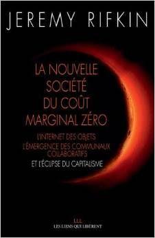 Jeremy Rifkin : La nouvelle société du coût marginal zéro - Politique Digitale