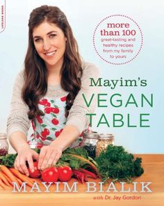 Mayim's Vegan Table: More than 100 Great-Tasting and Healthy Recipes from My Family to Yours, http://www.amazon.com/dp/B00F226E6U/ref=cm_sw_r_pi_awdm_2mWKtb0DXNCTA