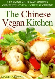 The Chinese Vegan Kitchen: Learning Your Way Around Completely Vegan Chinese Cuisine, http://www.amazon.com/dp/B00J3ADU9G/ref=cm_sw_r_pi_awdm_NYbVtb0DCVXS6