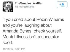 """Amanda Bynes, Robin Williams and The Spectacle of Mental Illness"" by Sam Dylan Finch // Great perspective on how we as a society view mental illness - particularly in public figures. #eraseStigma #mentalIllnessAwareness"
