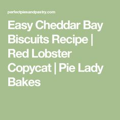 Easy Cheddar Bay Biscuits Recipe | Red Lobster Copycat | Pie Lady Bakes