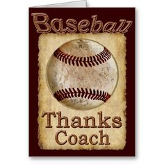 Old Rustic Vintage Baseball Thanks Coach Card. Cool Vintage Baseball decor and gifts. http://yoursportsgifts.com/CLICK-HERE-Vintage-Baseball-Gifts   A lot more Personalized Baseball Stuff:  http://yoursportsgifts.com/CLICK-HERE-Personalized-Baseball-Stuff Coach Appreciation Gifts for Baseball Coaches. Wooden look lettering and dirty baseball signifies a tough season. The coach and team worked hard.