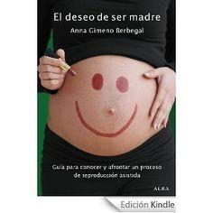 El deseo de ser madre -  ¡deseando leerlo! ¿Por qué? Porque me encanta conocer otras experiencias.