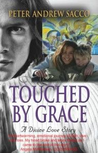 """Read """"Touched by Grace A Divine Love Story"""" by Peter Sacco available from Rakuten Kobo. Touched By Grace is a love story which embraces Chris Simon's altruistic love for Grace Foster. The two meet by chance o. Great Books To Read, My Books, This Book, Adventure Novels, Fiction Novels, Self Publishing, Book Recommendations, Writing A Book, The Fosters"""