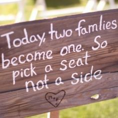 True words: Today, two families become one. So pick a seat and not a side.