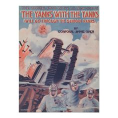 The Yanks With The Tanks (Will Go Through The German Ranks) Poster/  I've never seen this before. Awesome.