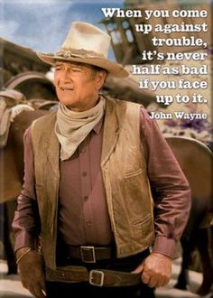 John Wayne is my hero! He's always been mine since I was a little kid. I'd get surrounded by three to four bullies and I'd ask myself what would John Wayne do? I did exactly what the Duke would do. John Wayne Quotes, John Wayne Movies, Quotable Quotes, Wisdom Quotes, Life Quotes, Qoutes, Daily Quotes, Iowa, Westerns
