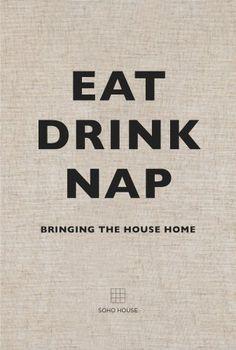 Eat Drink Nap: Bringing the House Home by Soho House http://www.amazon.com/dp/1848094116/ref=cm_sw_r_pi_dp_YHhsub0FSCYE4