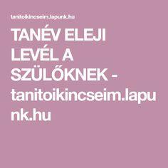 TANÉV ELEJI LEVÉL A SZÜLŐKNEK - tanitoikincseim.lapunk.hu Calm, Teacher, Education, Professor, Teaching, Onderwijs, Learning