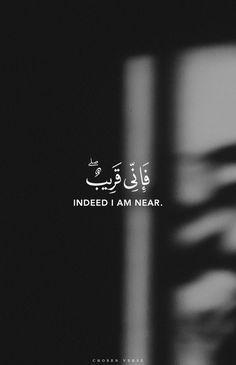 Allah is near ❤ Best Islamic Quotes, Quran Quotes Inspirational, Muslim Quotes, Faith Quotes, Arabic Quotes, Words Quotes, Beautiful Quran Quotes, Islamic Quotes Wallpaper, Religion Quotes