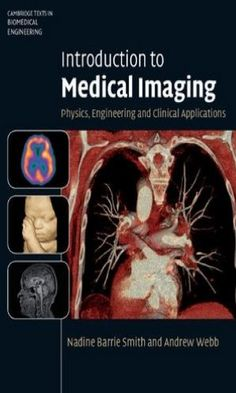 """Book available at the library since 2016-02-29: """"Introduction to Medical Imaging: Physics, Engineering and Clinical Applications"""" (http://library.epfl.ch/en/nebis/?isbn=9780521190657)"""