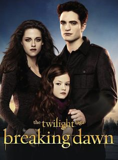 Bella, Ness and Edward Cullen // Breaking Dawn Part 2