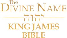 """Divine Name King James Bible online...Click on """"to investigate any other verses click here."""" to read online..."""