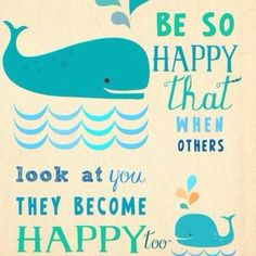 So cute - love whales (and so very true, too) :)