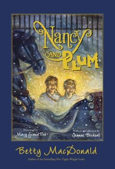 Nancy and Plum - Kindle edition by Betty MacDonald, Mary GrandPre, Jeanne Birdsall. Children Kindle eBooks @ Amazon.com.