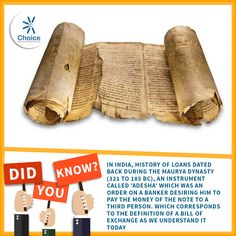 #ChoiceBroking #Trivia - In India, History of loans dated back during the Maurya dynasty (321 to 185 BC), an instrument called 'Adesha' which was an order on a banker desiring him to pay the money of the note to a third person. which corresponds to the definition of a bill of exchange as we understand it today