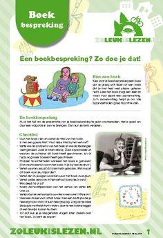 Hoe kinderen zelf een boekbespreking kunnen maken in het kort, om te downloaden bij Zoleukislezen.nl School S, School Hacks, Primary School, Little King, Kids Education, Kids Learning, Spelling, Literacy, Close Reading