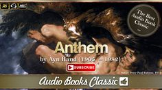 Anthem by Ayn Rand | Full Version | AudioBooks Classic