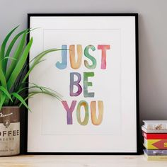 Just Be You http://www.notonthehighstreet.com/themotivatedtype/product/just-be-you-watercolour-typography-print @notonthehighst #notonthehighstreet