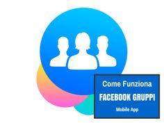 Facebook Gruppi: come funziona la app mobile