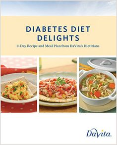 Free Kidney-and Diabetes-Friendly Cookbook Collections | DaVita