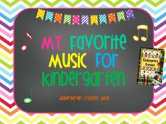 These are some of my favorites. All kindergarten classrooms need to be filled with song and music