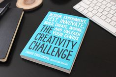 The Creativity Challenge book - 150 activities to challenge and inspire your creativity every day.