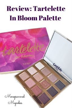 Review: Tartelette In Bloom Palette by Tarte Cosmetics | Monogrammed Magnolias