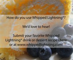 Tell us your favorite way to use Whipped Lightning!