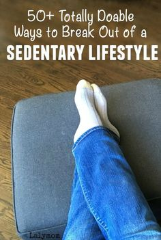 50+ Totally Doable Ways to Break Out of a Sedentary Lifestyle - So many ideas for getting more steps and being more active! #healthylifestyle #healthyliving #exercise #beginner