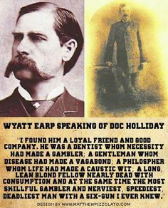Wyatt Earp speaking of his friend Doc Holliday Tombstone Movie Quotes, Old West Outlaws, Old West Photos, Doc Holliday, Into The West, American Frontier, Cowboy Art, Western Movies, Western Film