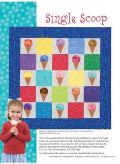 This free pattern from McCalls Quilting has been offered to promote Project Linus.  Consider making one of these fun paper and traditional pieced small quilts for a sick child and imagine the joy it will bring.  Finished size is 36″ x 38″.  Great for the confident beginner. Try these fun fabrics for your ice creams, click here. https://www.lovequilting.com/shop/free-patterns/single-scoop-quilt-pattern/ #freepattern #quilt #fabric