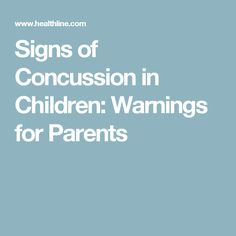 Signs of Concussion in Children: Warnings for Parents