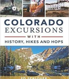 Colorado Excursions With History Hikes And Hops PDF