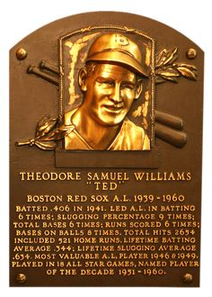Ted Williams wanted to be known as the greatest hitter of all time, but he's on a very short list. Look at 521 home runs, 2,654 hits and a .344 career batting average and then the fact that he missed the equivalent of five full seasons -- in his absolute prime -- to serve as a Marine aviator in two wars.