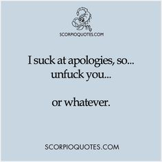 I Suck at Apologies, so.... Unfuck you... or whatever.