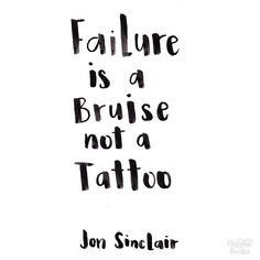 "Best Quotes About Success: Chrystal Doodles — ""Failure is a bruise, not a tattoo. - Hall Of Quotes Now Quotes, Words Quotes, Great Quotes, Quotes To Live By, Motivational Quotes, Life Quotes, Inspirational Quotes, Sayings, Funny Positive Quotes"