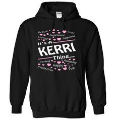 KERRI - THING - #gift tags #monogrammed gift. WANT => https://www.sunfrog.com/Names/KERRI--THING-6752-Black-8856902-Hoodie.html?68278