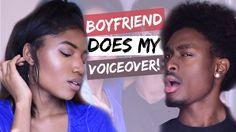 BOYFRIEND DOES MY VOICE OVER