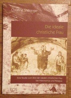 DIE IDEALE CHRISTLICHE FRAU Christine Steininger EOS 1997