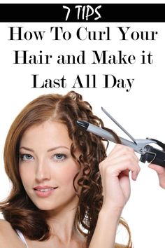 These tips will teach you how to curl your hair and make it last all day.