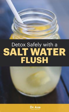 Detox Safely With A Salt Water Flush