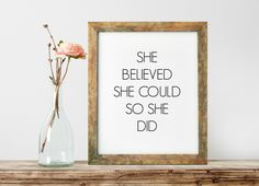 Typography Print, She Believed She Could So She Did, Inspirational Print, Teen Room Decor, Modern Home Decor, House Warming Gift - PT0009 by ShabbyShackStudio on Etsy https://www.etsy.com/listing/240594582/typography-print-she-believed-she-could