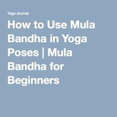 How to Use Mula Bandha in Yoga Poses Mula Bandha for Beginners Free Spirit Yoga, Chakra Healing Music, Yoga Anatomy, Yoga Journal, Restorative Yoga, Types Of Yoga, Iyengar Yoga, Yin Yoga, Yoga Benefits