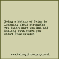 Being a mother........... another quote from www.twinsgiftcompany.co.uk the home of gifts for twins, triplets & their families.