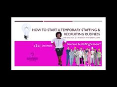 How To Start A Temporary Staffing and Recruiting Agency Business - How t...