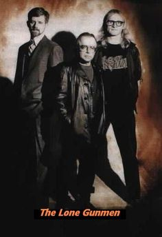 Byers, Frohike & Langly are The Lone Gunmen. These guys are fantastic in the X-Files. The X Files, The Lone Gunmen, Trust No One, Orphan Black, Gillian Anderson, Do You Believe, Scully, Film Serie, Lonely
