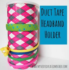 Oatmeal Container with Duct Tape Headband Organizer